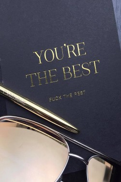 You Are The Best Fuck The Rest A6